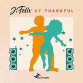 Be Thankful EP by J-Felix