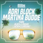 Piano (Block & Crown Jackin Club Dub) by Adri Block