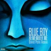 Remember Me (David Penn Remix) de Blue Boy
