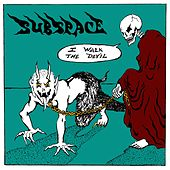 I Walk the Devil (Promo) by Subspace