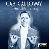 Cotton Club Calloway von Cab Calloway