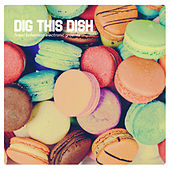 Dig This Dish by Various Artists
