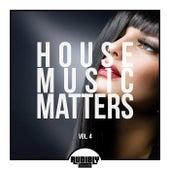 House Music Matters, Vol. 4 von Various Artists