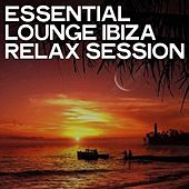 Essential Lounge Ibiza Relax Session by Various Artists