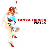 Fiasco (The Remixes) by Tanya Turner