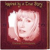 Inspired by a True Story by Darlene Koldenhoven