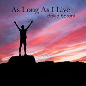 As Long as I Live by David Baroni