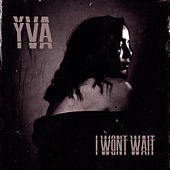 I Won't Wait de Yva