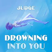 Drowning into You de Judge