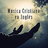 Música Cristiana en Inglés by German Garcia