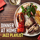 Dinner At Home Jazz Playlist by Various Artists