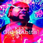 Old Habits von The Keys