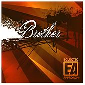 Brother - Single by Eclectic Approach