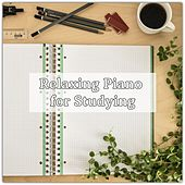 Relaxing Piano for Studying by Various Artists
