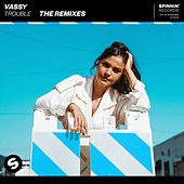 Trouble Remixes von VASSY