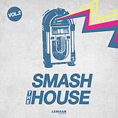 Smash the House, Vol. 2 di Various Artists