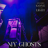 My Ghosts - Gone Is the Light by Antagonist
