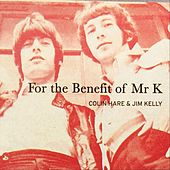 For the Benefit of Mr K by Jim Kelly Colin Hare