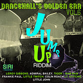 Dancehall's Golden Era Vol.6 - Jump Up Riddim de Various Artists