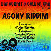 Dancehall's Golden Era Vol.4 - Agony Riddim by Various Artists