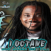 Who Wanna See I Fall by I-Octane