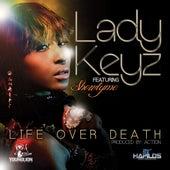 Life Over Death by Lady Keyz