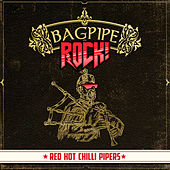 Bagpipe Rock! de Red Hot Chilli Pipers
