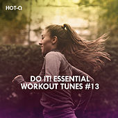 Do It! Essential Workout Tunes, Vol. 13 by Hot Q