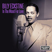 In The Mood For Love by Billy Eckstine