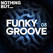 Nothing But... Funky Groove, Vol. 08 de Various Artists
