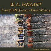 Mozart: Complete Piano Variations by Claudio Colombo