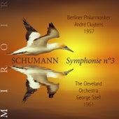 Schumann : symphonie n°3, Rhénane (Miroir) by André Cluytens, George Szell, Berliner Philarmoniker, The Cleveland Orchestra