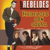 Rebeldes Con Causa (Remasterizado) de Los Rebeldes
