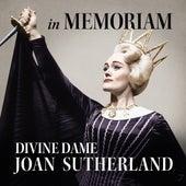 Divine Dame Joan Sutherland - In Memoriam by Joan Sutherland