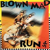 Run by Blown Mad