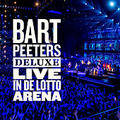 Bart Peeters Deluxe - Live in de Lotto Arena de Bart Peeters