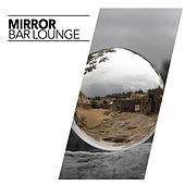 Mirror by Bar Lounge