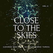 Close To The Skies (Lounge & Chill Out Electronic Tunes), Vol. 3 de Various Artists