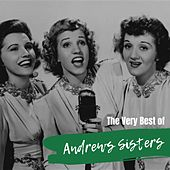 The Very Best of Andrews Sisters by The Andrew Sisters