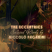 The Eccentrics - Selected Works by Niccoló Paganini von Various Artists