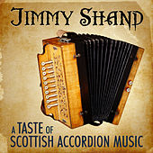 A Taste of Scottish Accordion Music by Jimmy Shand
