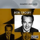 Numero Uno Jazz by Bob Crosby