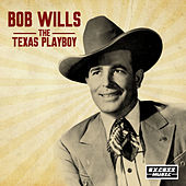 The Texas Playboy de Bob Wills
