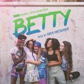 Betty (HBO Original Series Soundtrack) di Aska Matsumiya