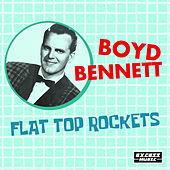 Flat Top Rockets by Boyd Bennett
