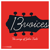13 Voices: The Songs of John Field von Various Artists