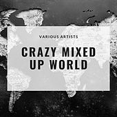 Crazy Mixed Up World by Various Artists