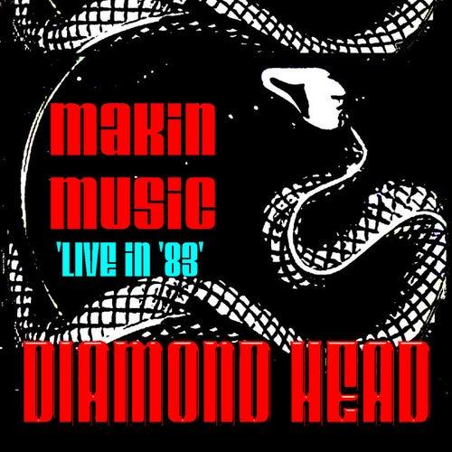 Makin' Music 'Live in '83' by Diamond Head