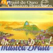 Música do Brasil. O Brasil de Ouro e Clássicos Brasileiros by Various Artists