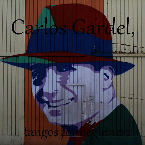 Gardel for beginners by Carlos Gardel